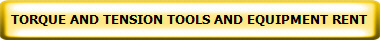 TORQUE AND TENSION TOOLS AND EQUIPMENT RENT